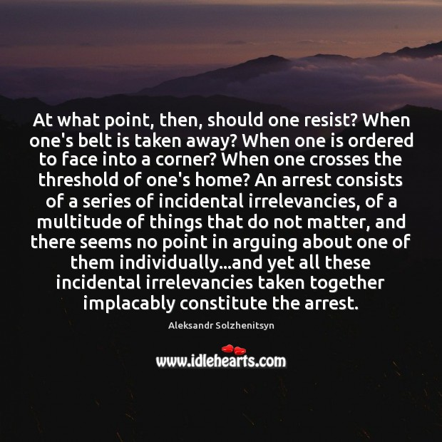 At what point, then, should one resist? When one's belt is taken Image
