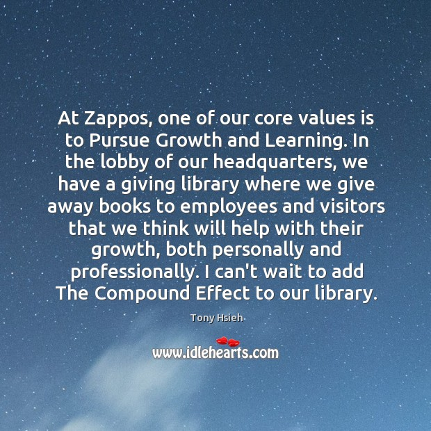 At Zappos, one of our core values is to Pursue Growth and Tony Hsieh Picture Quote