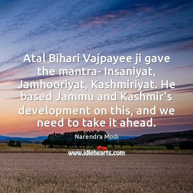 Image, Atal Bihari Vajpayee ji gave the mantra- Insaniyat, Jamhooriyat, Kashmiriyat. He based