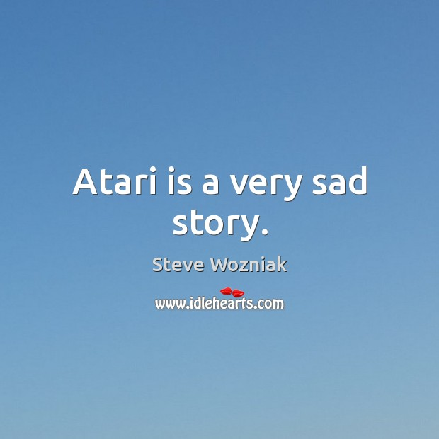 Atari is a very sad story