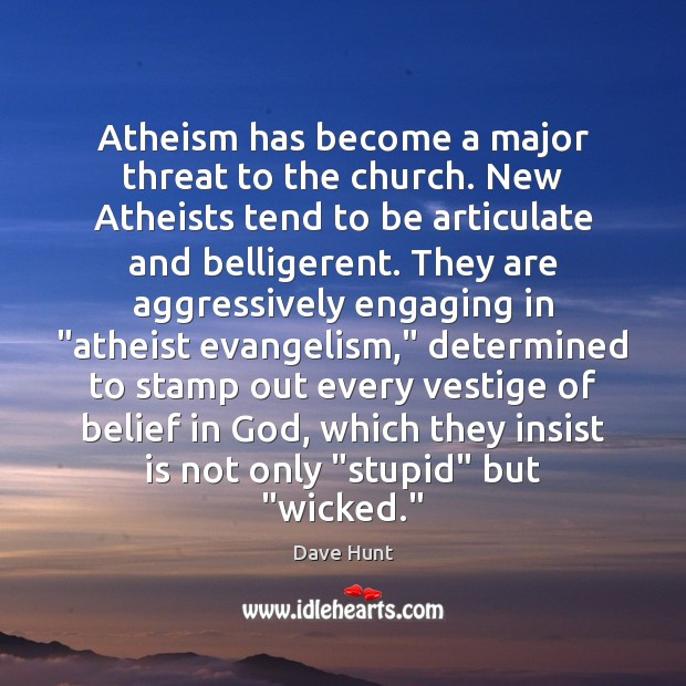 Image, Atheism has become a major threat to the church. New Atheists tend