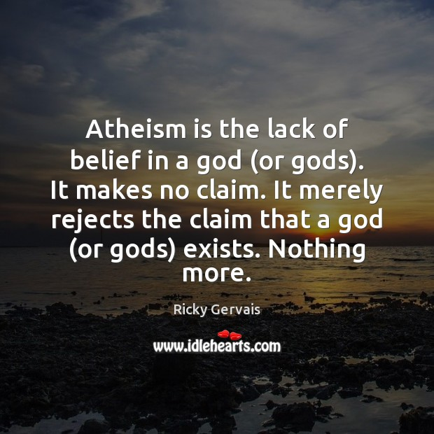Atheism is the lack of belief in a God (or Gods). It Image