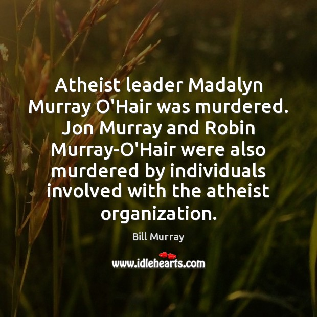 Image, Atheist leader Madalyn Murray O'Hair was murdered. Jon Murray and Robin Murray-O'Hair