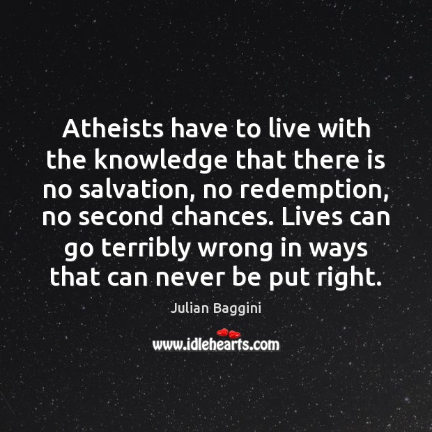 Atheists have to live with the knowledge that there is no salvation, Image