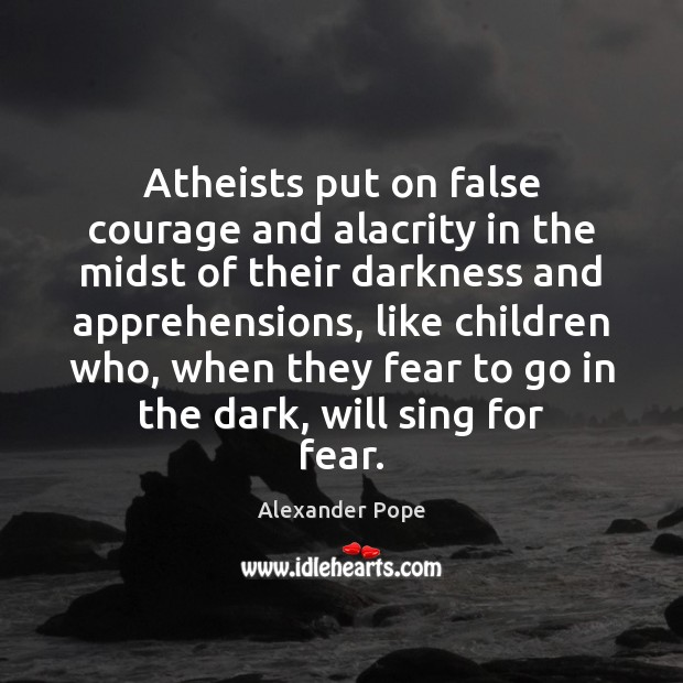 Image, Atheists put on false courage and alacrity in the midst of their