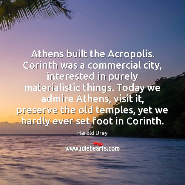 Image, Athens built the Acropolis. Corinth was a commercial city, interested in purely