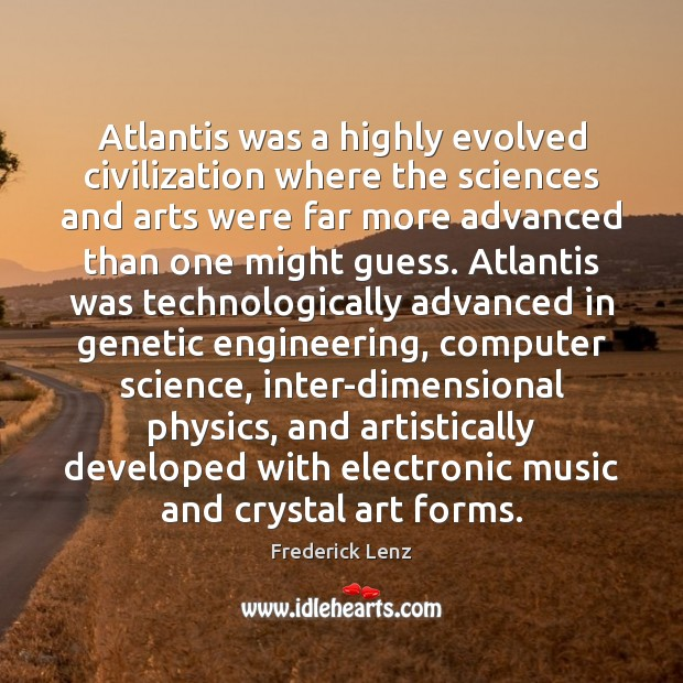 Image, Atlantis was a highly evolved civilization where the sciences and arts were