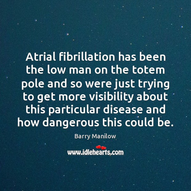 Image, Atrial fibrillation has been the low man on the totem pole and