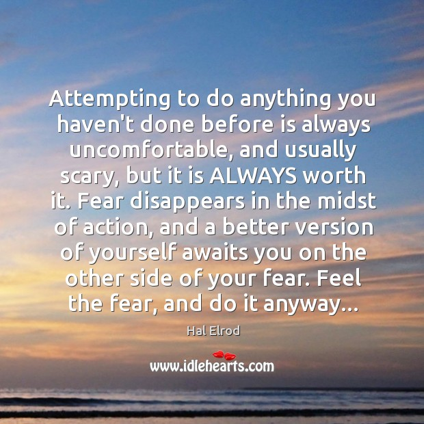 Attempting to do anything you haven't done before is always uncomfortable, and Image