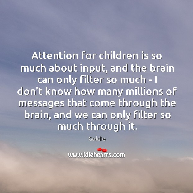 Attention for children is so much about input, and the brain can Image