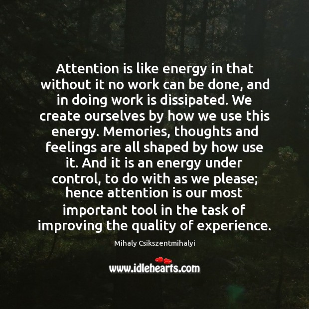 Image, Attention is like energy in that without it no work can be