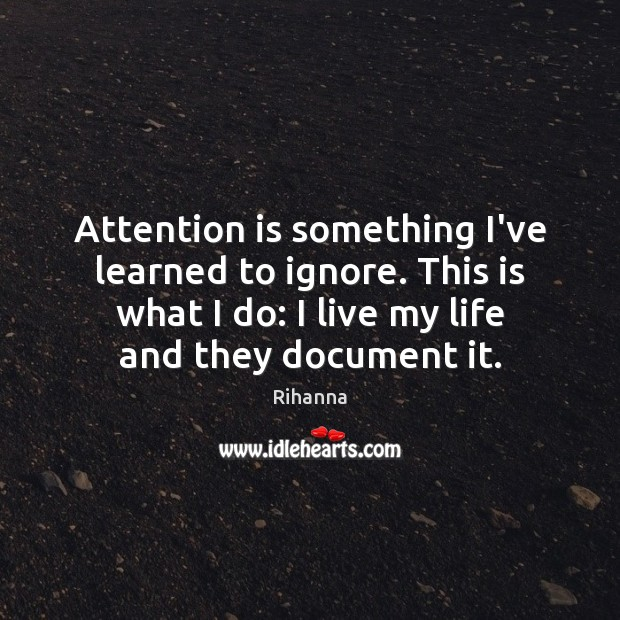 Image, Attention is something I've learned to ignore. This is what I do: