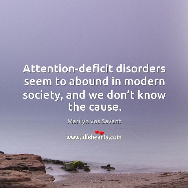 Image, Attention-deficit disorders seem to abound in modern society, and we don't know the cause.
