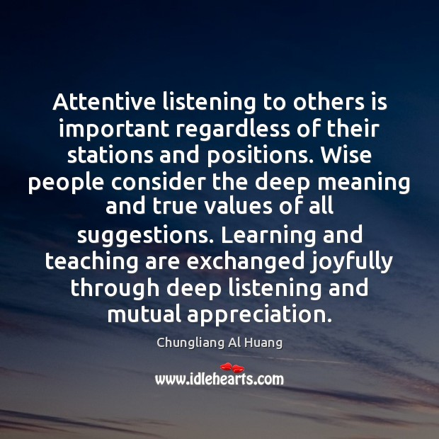 Image, Attentive listening to others is important regardless of their stations and positions.