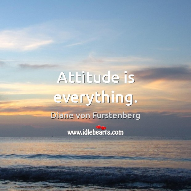 Image, Attitude is everything.
