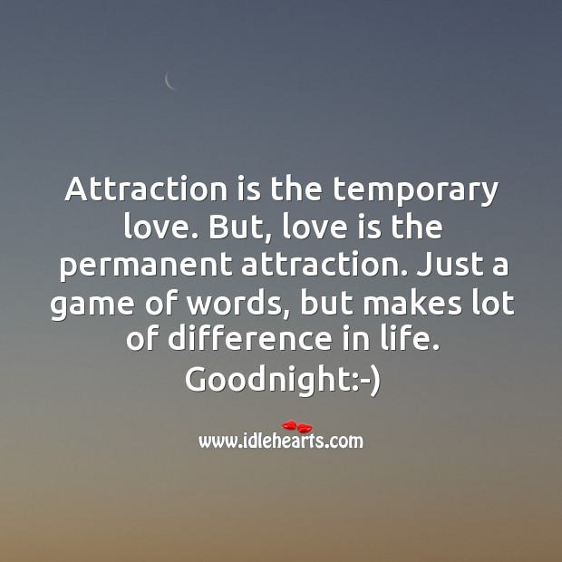 Image, Attraction is the temporary love. But, love is the permanent attraction.