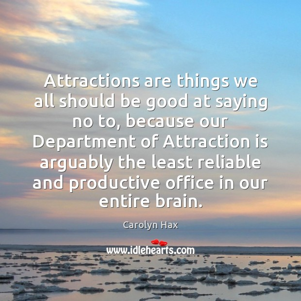 Image, Attractions are things we all should be good at saying no to,