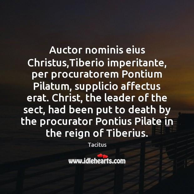Image, Auctor nominis eius Christus,Tiberio imperitante, per procuratorem Pontium Pilatum, supplicio affectus