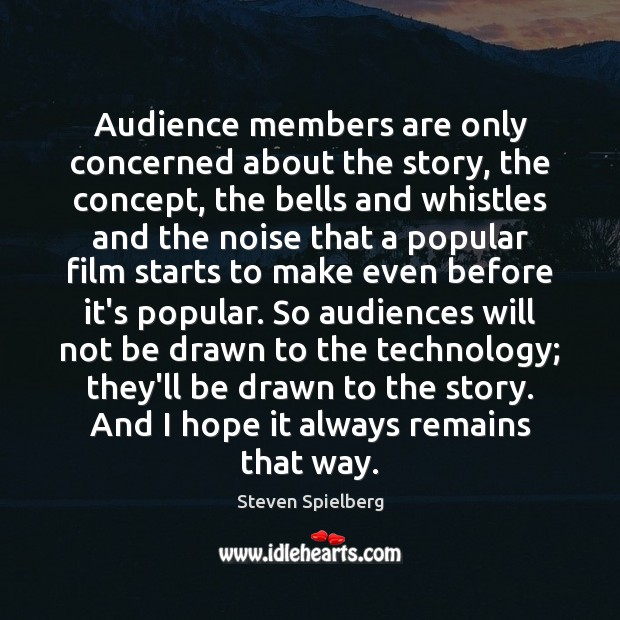 Image, Audience members are only concerned about the story, the concept, the bells