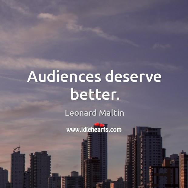 Audiences deserve better. Image