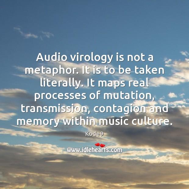 Image, Audio virology is not a metaphor. It is to be taken literally.