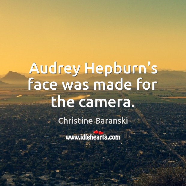 Image, Audrey Hepburn's face was made for the camera.
