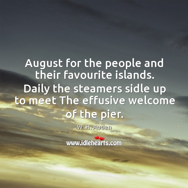 August for the people and their favourite islands. Daily the steamers sidle Image