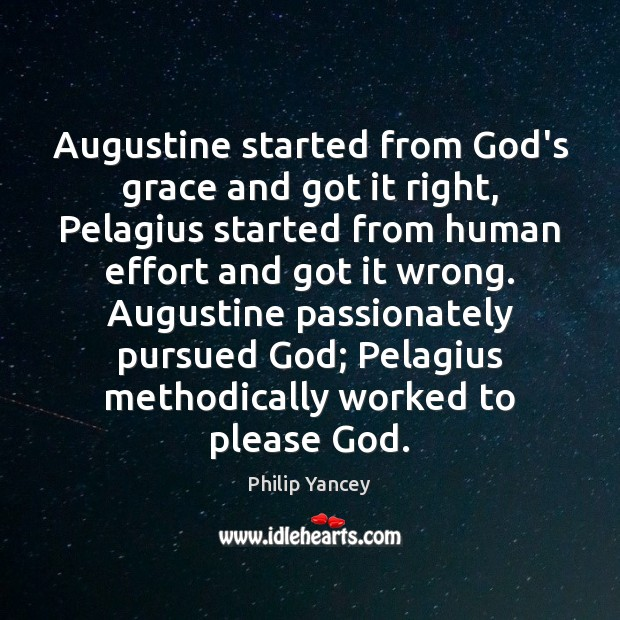 Image, Augustine started from God's grace and got it right, Pelagius started from