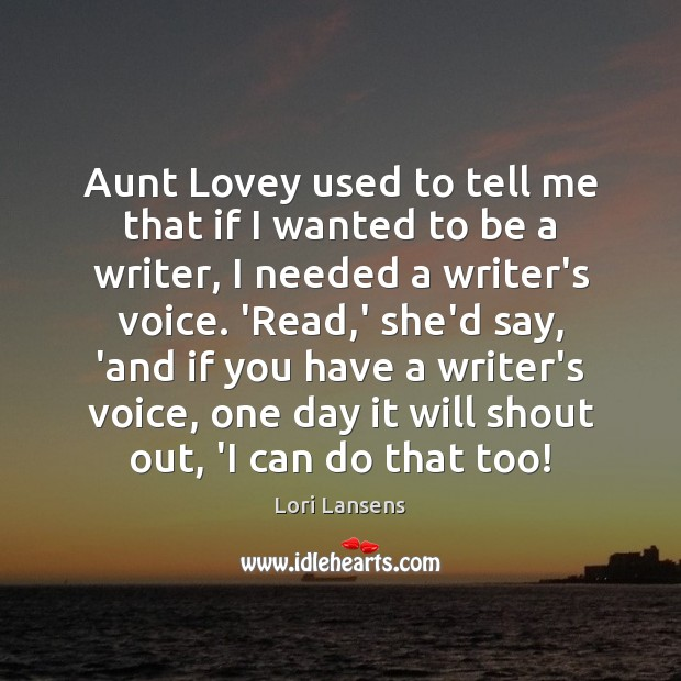 Aunt Lovey used to tell me that if I wanted to be Image