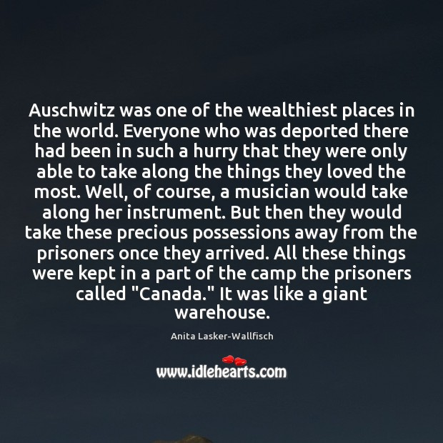 Image, Auschwitz was one of the wealthiest places in the world. Everyone who