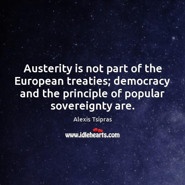 Image, Austerity is not part of the European treaties; democracy and the principle