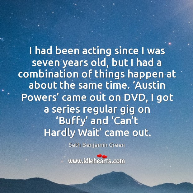 Image, 'austin powers' came out on dvd, I got a series regular gig on 'buffy' and 'can't hardly wait' came out.
