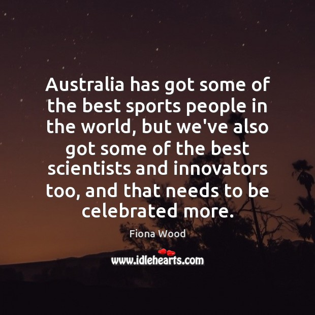 Image, Australia has got some of the best sports people in the world,