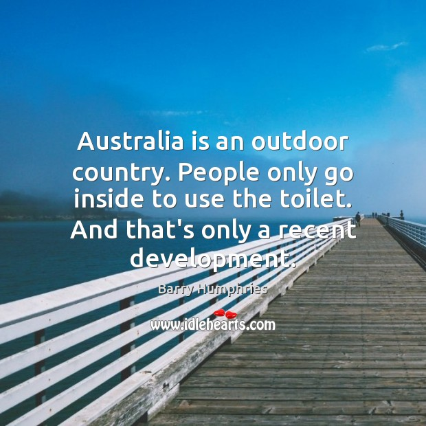 Image, Australia is an outdoor country. People only go inside to use the