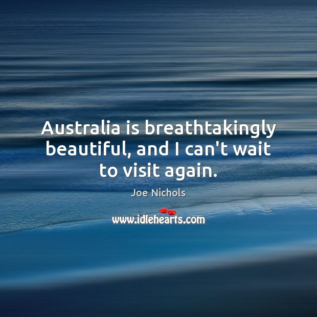 Australia is breathtakingly beautiful, and I can't wait to visit again. Image