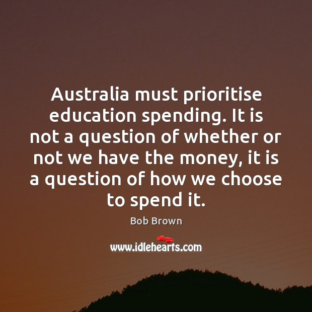 Australia must prioritise education spending. It is not a question of whether Image