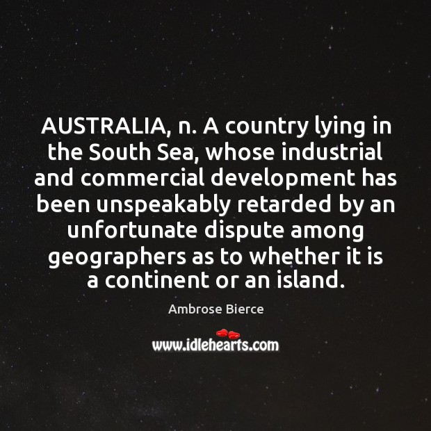 Image, AUSTRALIA, n. A country lying in the South Sea, whose industrial and