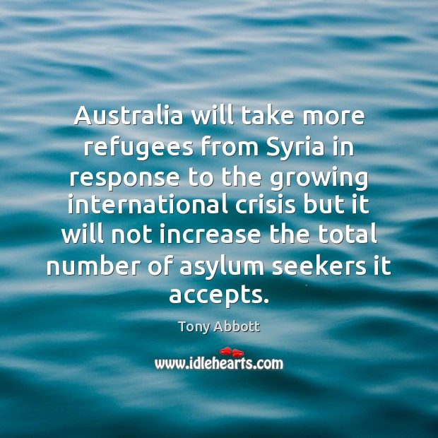 Australia will take more refugees from Syria in response to the growing Image
