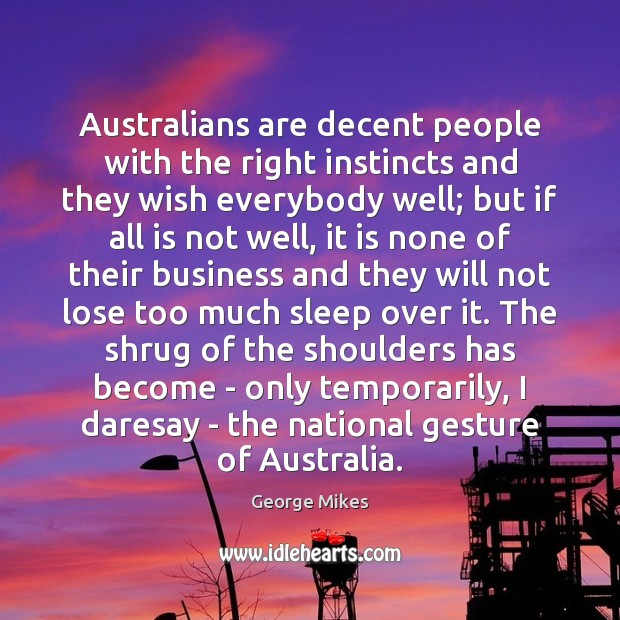 Australians are decent people with the right instincts and they wish everybody Image
