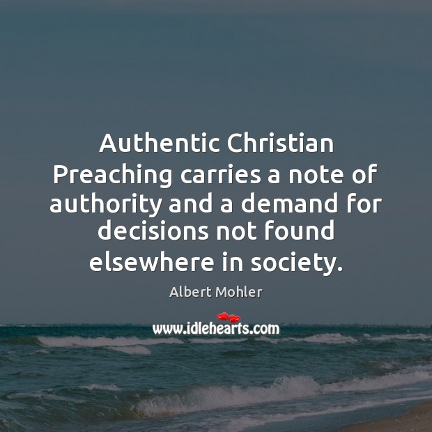 Image, Authentic Christian Preaching carries a note of authority and a demand for