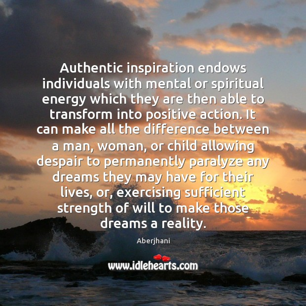 Authentic inspiration endows individuals with mental or spiritual energy which they are Image