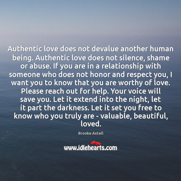Image, Authentic love does not devalue another human being. Authentic love does not