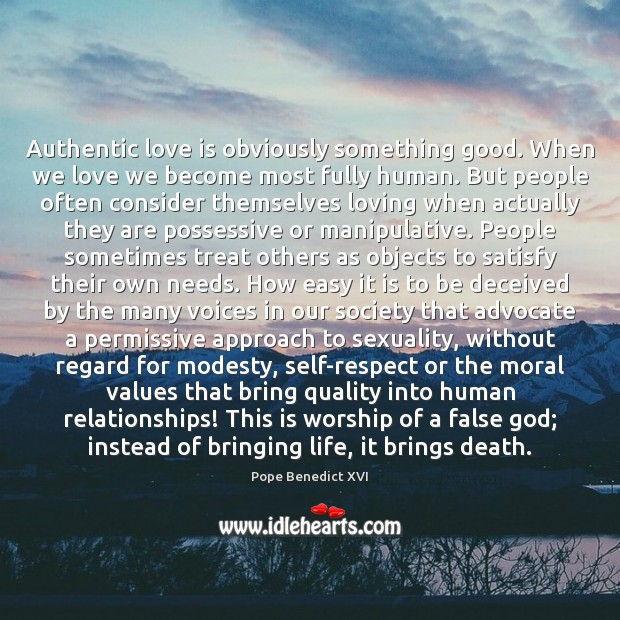 Authentic love is obviously something good. When we love we become most Image