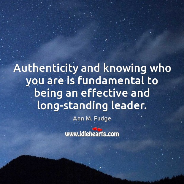 Image, Authenticity and knowing who you are is fundamental to being an effective