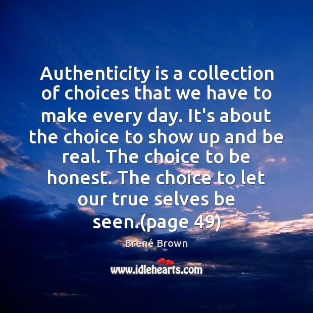 Image, Authenticity is a collection of choices that we have to make every