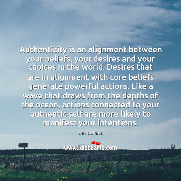 Authenticity is an alignment between your beliefs, your desires and your choices Image