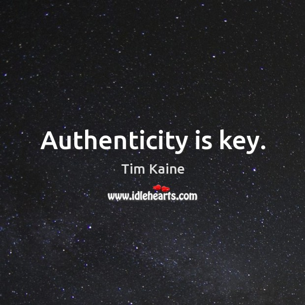 Authenticity is key. Image