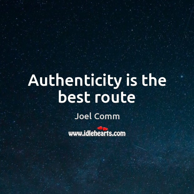 Authenticity is the best route Image
