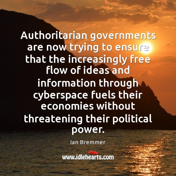 Image, Authoritarian governments are now trying to ensure that the increasingly free flow