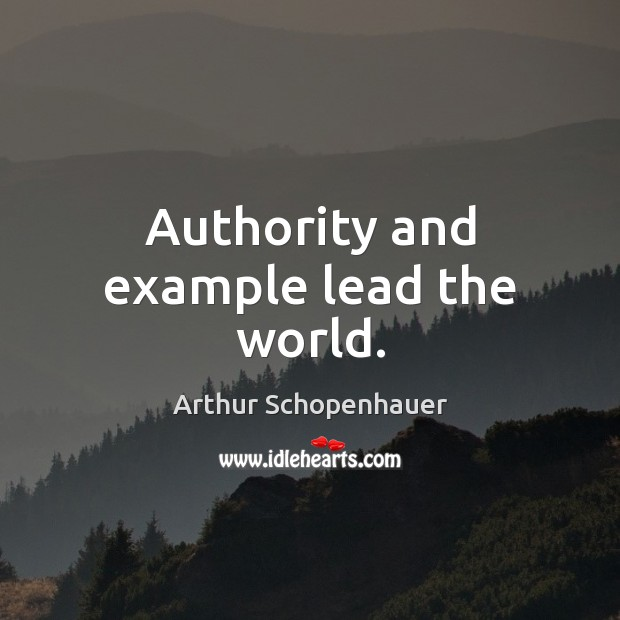 Image, Authority and example lead the world.